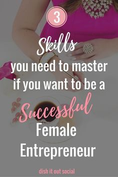 3 skills you need to become a successful female entrepreneur. Girlboss guide to mastering your business. #onlinebusiness #entrepreneur #startup #followback