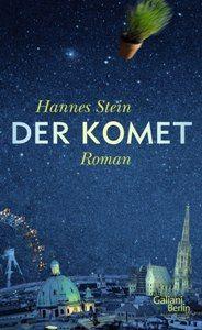 """Hannes Stein: """"Der Komet"""" (Galiani Berlin) - Selezionato per l'edizione primaverile di New Books in German 2013"""