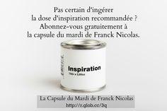 Pas encore abonnés à la Capsule du Mardi de Franck Nicolas ? Leadership, Mardi, Capsule, Motivation Inspiration