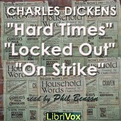 Hard Times by Charles Dickens (didn't listen through the two extra shorts, just the book) : Free Download & Streaming : Internet Archive