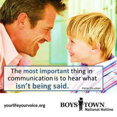 The most important thing is to hear what isn't being said.  yourlifeyourvoice.org