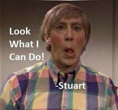 "Stuart.  One of the only characters/sketches  I like of the new""er"" generation of Saturday Night Live/Mad TV shows.  Old school SNL still rules.  ;)"