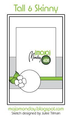 Mojo Monday 408 Card Sketch Sketch designed by Julee Tilman #mojomonday #vervestamps #cardsketches #sketchchallenge #tallandskinny