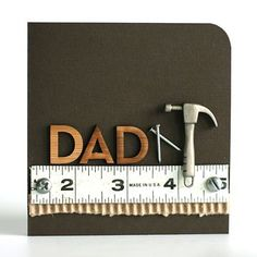 Dad Card. Such a great guy card!! Use a cricut to do the hammer and DAD.