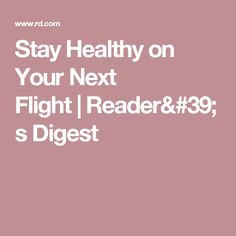 Stay Healthy on Your Next Flight Reader's Digest