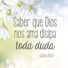 Saber que Dios nos ama disipa toda duda. Sal 54.16
