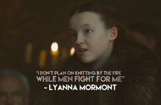 Lyanna Mormont is a badass. Go female representation!!
