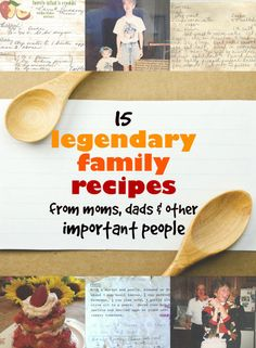 15 Legendary Family Recipes From Our Moms, Dads, And Other Important People