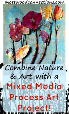 Mixed Media Art Project; Combine Nature and Process Art. Art activities help develop skills and are an important part of early childhood education.