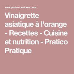 Vinaigrette asiatique à l'orange - Recettes - Cuisine et nutrition - Pratico Pratique
