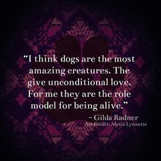 // This is the subtle truth...  Quote // Art credit: Alexis Lynnette Pet Quotes, Animal Quotes, Love Quotes, Quote Art, Amazing Things, Inspiring Quotes, Puppy Love, Animals And Pets, Fur Babies
