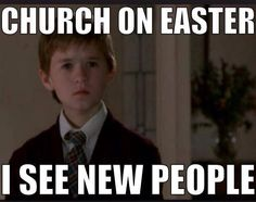 Christian memes at church on Easter! lol