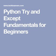 Python Try and Except Fundamentals for Beginners