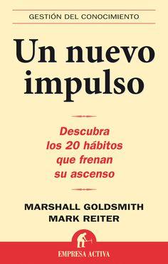 Resumen con las ideas principales del libro 'Un nuevo impulso', de Marshall Goldsmith. Cómo mejorar nuestras relaciones interpersonales en el trabajo. Ver aquí: http://www.leadersummaries.com/resumen/un-nuevo-impulso