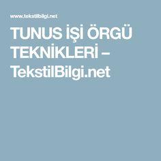 TUNUS İŞİ ÖRGÜ TEKNİKLERİ – TekstilBilgi.net