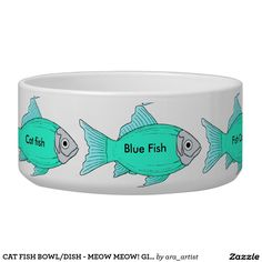 CAT FISH BOWL/DISH - MEOW MEOW! GIVE ME MORE FISH! BOWL
