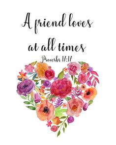 Happy Mothers Day Discover Proverbs proverbs art print a friend loves at all times gift for friend woman wall art floral heart printable proverb best friend Proverbs proverbs art print a friend loves at all Bible Verse Art, Bible Verses Quotes, Mom Quotes, Love Scriptures, Monday Quotes, Change Quotes, Encouragement Quotes, Happy Quotes, Proverbs 17 17