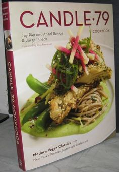 Candle 79 Cookbook: Modern Vegan Classics from New York's Premier Sustainable Restaurant - http://www.candlecafe.com/