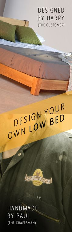 Design your own Low Bed Frame at Get Laid Beds. Get creative with a 'made to order' service with all beds made in England and come with an 11 Year Guarantee. 16 standard wood finishes, including hardwood.  Any size, including bespoke.  Order today for fast delivery in just 5 days.  www.getlaidbeds.co.uk