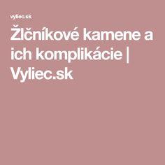 Žlčníkové kamene a ich komplikácie   Vyliec.sk