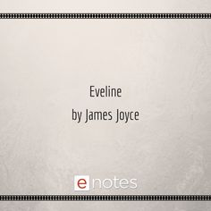 how to write a personal eveline james joyce essay story by joyce this description how can one go through his or her life out desiring grace check out our top essays on eveline essay to