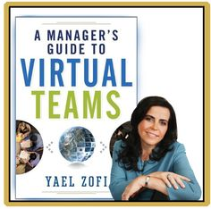 Yael Zofi - a consultant, speaker, author. She specializes in virtual teams and facilitating cross cultural interactions.