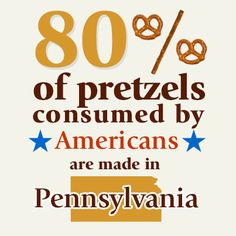 We're proud to make pretzels for our fans in the great state of Pennsylvania!