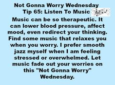 Not Gonna #Worry Wednesday Tip 65: Listen To Music #NotGonnaWorry