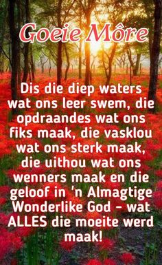 Afrikaanse Quotes, Spiritual Prayers, Goeie More, Living Water, Good Morning Wishes, Trust God, Spirituality, Wisdom, Neon Signs