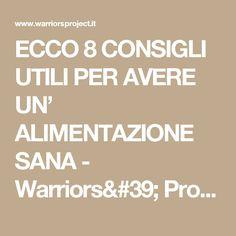 ECCO 8 CONSIGLI UTILI PER AVERE UN' ALIMENTAZIONE SANA - Warriors' Project