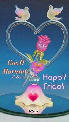 Good Morning Sunday Images, Good Morning Friday, Good Morning Greetings, Happy Friday Gif