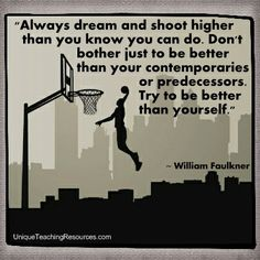 """William Faulkner:  """"Always dream and shoot higher than you know you can do. Don't bother just to be better than your contemporaries or predecessors. Try to be better than yourself."""" Download a FREE one page poster for this motivational quote (and many more FREE posters of other famous quotes) on this page of Unique Teaching Resources."""