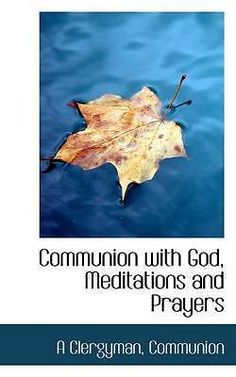 #Communion with god meditations and #prayers a clergyman #communion paperback  so,  View more on the LINK: http://www.zeppy.io/product/gb/2/231922285177/