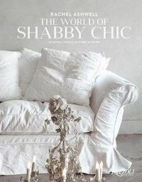 This book marks Rachel Ashwell's special brand of beauty: the timeless, comfortable, collected, unique world of Shabby Chic.