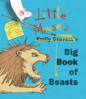 Little Mouse's big book of beasts by Emily Gravett. A mouse goes through a list of beasts that he's afraid of and works to make them a little less scary.