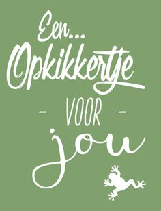 Een OPKIKKERTJE voor jou ! kaart BloomPost Me Quotes, Qoutes, Diy Postcard, Doodle Lettering, Get Well Soon, Cheer Up, Ferns, Creative Inspiration, Poems