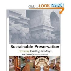 Sustainable Preservation: Greening Existing Buildings (Wiley Books on Sustainable Design)