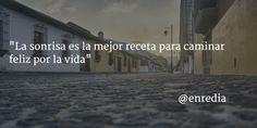 """""""La sonrisa es la mejor receta para caminar feliz por la vida"""" #Motivación"""