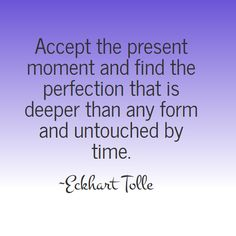 The wisdom of Eckhart Tolle - Untouched by time