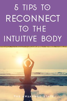 5 Tips to Reconnect to Your Intuitive Body – The Awakened State Mind Body Spirit, Mind Body Soul, Body And Soul, Spiritual Guidance, Spiritual Growth, Spiritual Awakening, Spiritual Connection, Level Of Awareness, Transform Your Life