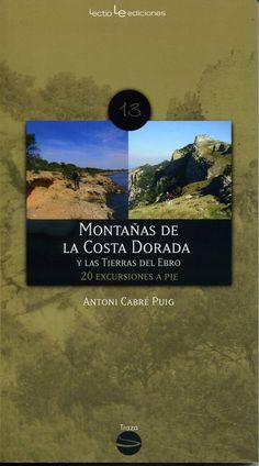 Montañas de la Costa Dorada y las Tierras del Ebro.  20 excursiones a pie / Antoni Cabré Puig