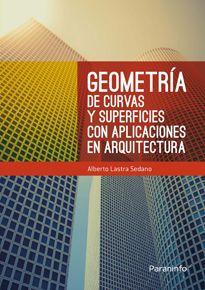 Geometría de curvas y superficies con aplicaciones en arquitectura. Autor: Lastra Sedano, Alberto. Signatura:   23 LAS  Na biblioteca: http://kmelot.biblioteca.udc.es/record=b1526549~S1*gag