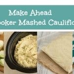 Permalink to: Make Ahead Slow Cooker Mashed Cauliflower