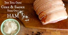 Cure Your Own Ham... so easy even a man can do it!