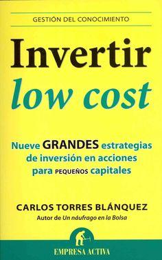 Invertir low cost / Low Cost Investing: Nueve grandes estrategias de inversion en acciones para pequenos capitale...