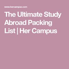 The Ultimate Study Abroad Packing List   Her Campus