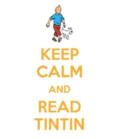 Keep calm and read Tintin