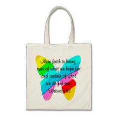 COLORFUL HEBREWS 11:1 BUTTERFLY DESIGN BUDGET TOTE BAG http://www.zazzle.com/collections/hebrews_11_1-119861890479810614?rf=238246180177746410