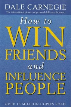 A classic but still relevant book: How to Win Friends and Influence People by Dale Carnegie.