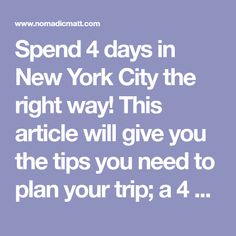 Spend 4 days in New York City the right way! This article will give you the tips you need to plan your trip; a 4 day New York itinerary to help you take in all the wonders of the big apple.